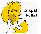 Stupid folks